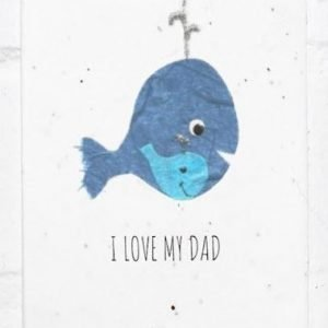 i love my dad whale seed card